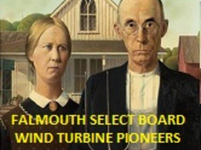 Falmouth Wind Turbines Created Pioneer Criminals