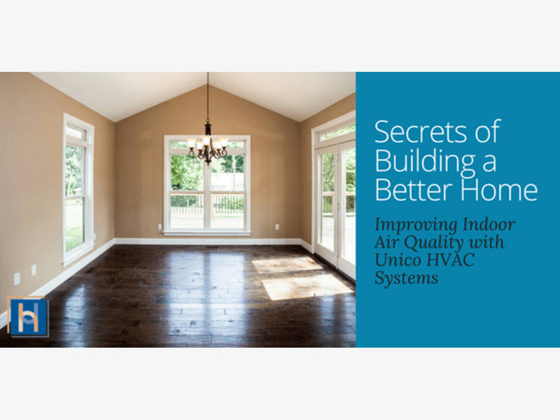 Secrets of Better Home Building Unico Systems