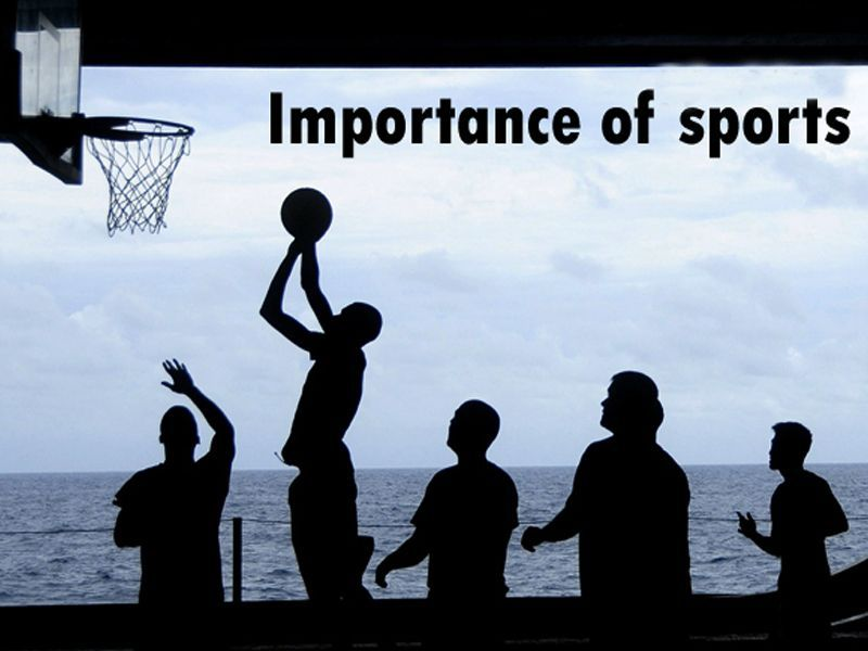 importance of sports in life Importance of sports in our life: sports play a great role in our life as it keeps us healthy, wealthy and active we can have a healthy mind only when we have a healthy body great achievements come our way when we maintain our physical and mental well-being.