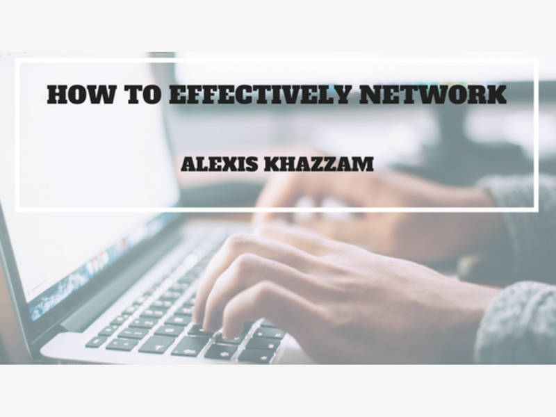 alexis khazzam on how to network effectively peoria il patch