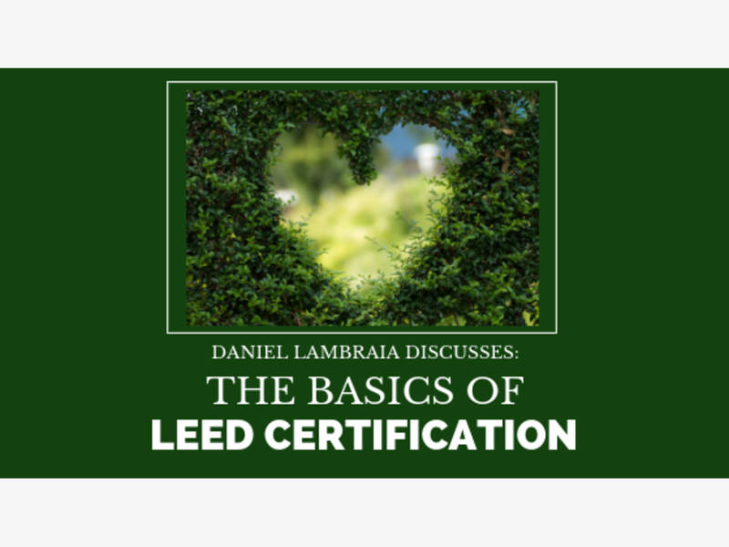 Daniel Lambraia Discusses The Basics Of Leed Certification New