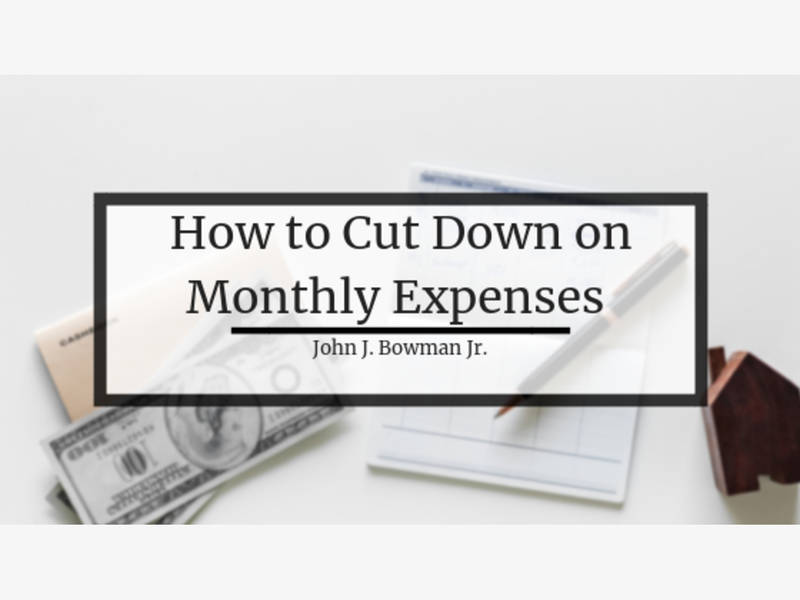 john j bowman jr accountant on reducing monthly expenses