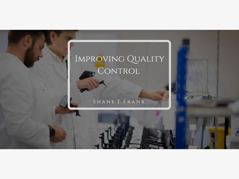 Shane T. Frank, Houston, COO, on Improving Quality Control