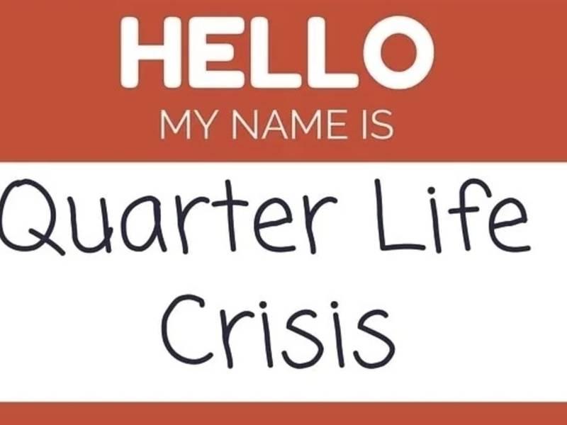 a quarter life crisis